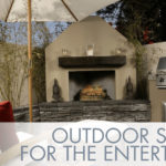 Outdoor spaces for the entertainer