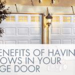 Benefits of having windows in your garage door